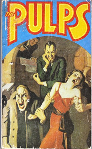 The pulps: Fifty years of American pop culture (9780877542223) by Ray Bradbury; Luke Short; Danshiel Hammett; Robert Leslie Bellem; H.P. Lovecraft; Tennessee Williams; MsacKinlay Kantor; Max Brand; Russ West