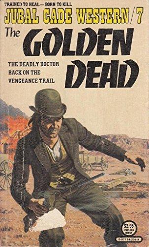 9780877542360: Title: Golden Dead Jubal Cade No 7