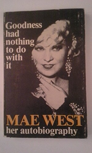 9780877543015: Goodness had nothing to do with it: The autobiography of Mae West