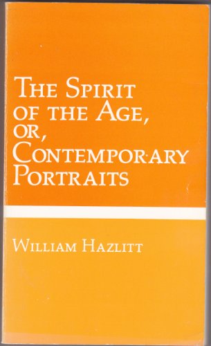 9780877543510: The spirit of the age, or, Contemporary portraits