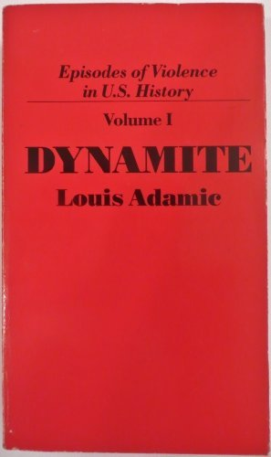 Dynamite: The Story of Class Violence in America [Episodes of Violence in U.S. History Volume I]