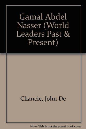 9780877545422: Gamal Abdel Nasser (World Leaders Past and Present)