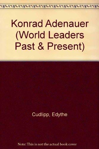 Konrad Adenauer (World Leaders Past & Present): Cudlipp, Edythe