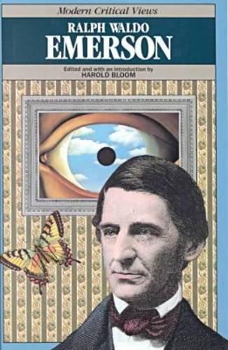 9780877546047: Ralph Waldo Emerson (Bloom's Modern Critical Views)
