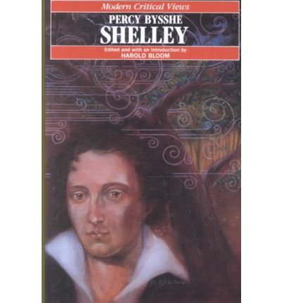 9780877546092: Percy Bysshe Shelley (Bloom's Modern Critical Views)