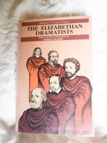 Elizabethan Dramatists (Bloom's Modern Critical Views)