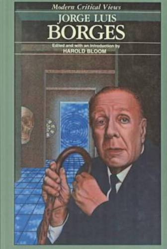 9780877547211: Jorge Luis Borges (Bloom's Modern Critical Views)