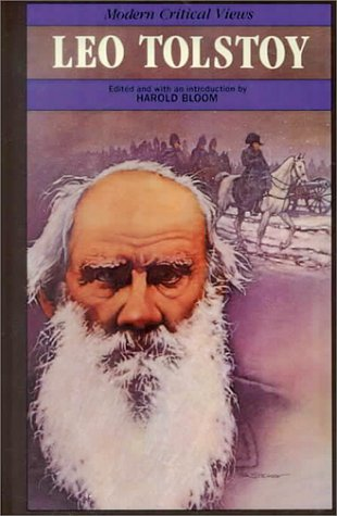 Leo Tolstoy (Bloom's Modern Critical Views): Harold Bloom