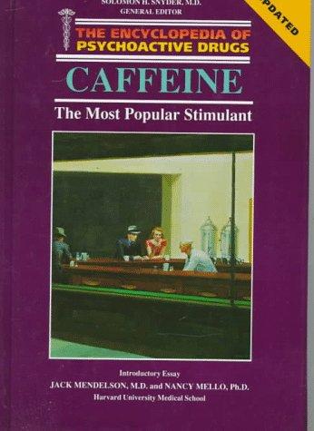 9780877547563: Caffeine: The Most Popular Stimulant (Encyclopedia of Psychoactive Drugs. Series 1)