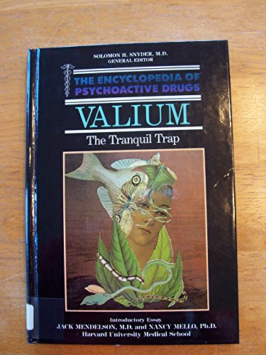 9780877547594: Valium: The Tranquil Trap (Encyclopedia of Psychoactive Drugs)