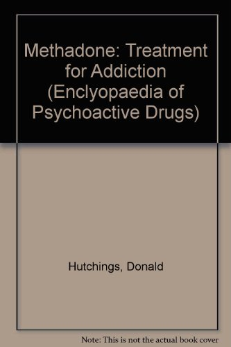 9780877547600: Methadone: Treatment for Addiction (Encyclopedia of Psychoactive Drugs. Series 1)