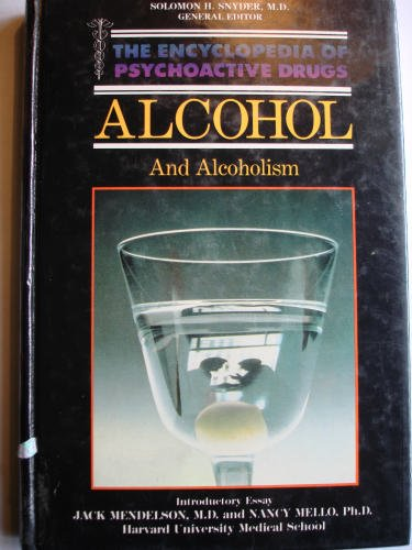 Alcohol and Alcoholism (Encyclopedia of Psychoactive Drugs. Series 1): Fishman, Ross
