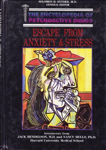 Escape from Anxiety & Stress (Encyclopedia of Psychoactive Drugs): McLellan, Tom, Cacciola, ...