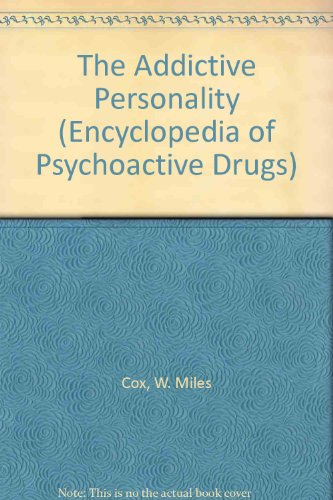 9780877547730: The Addictive Personality (Encyclopedia of Psychoactive Drugs. Series 1)