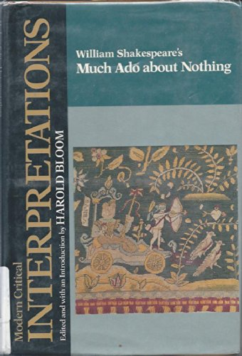 9780877549345: William Shakespeare's Much Ado About Nothing (Bloom's Modern Critical Interpretations)