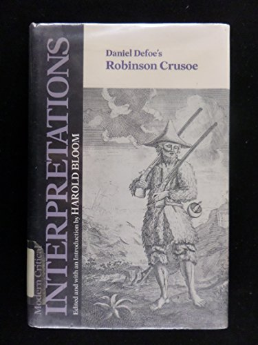 9780877549482: Daniel Defoe's Robinson Crusoe (Bloom's Modern Critical Interpretations)