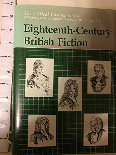 Eighteenth-Century British Fiction: The Critical Cosmos Series: Bloom, Harold, Ed.