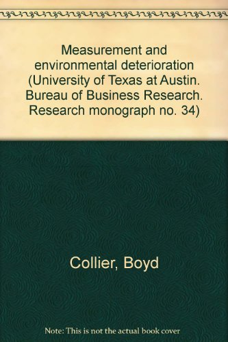 Measurement and environmental deterioration (University of Texas at Austin. Bureau of Business ...