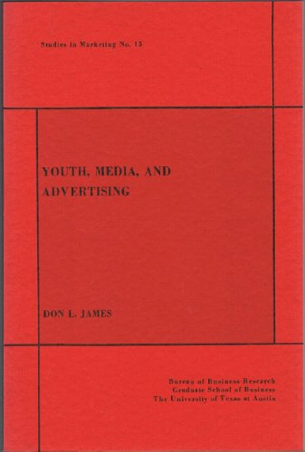 Youth, Media, and Advertising (Studies in Marketing, No. 15): James, Don L