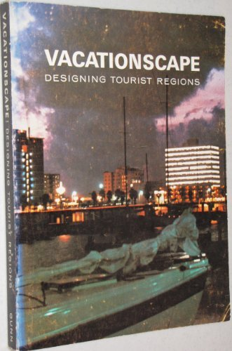 9780877551614: Vacationscape;: Designing tourist regions (Studies in tourism-recreation)