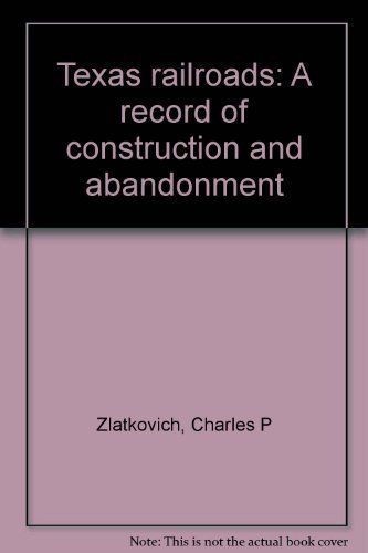 9780877552482: Texas railroads: A record of construction and abandonment