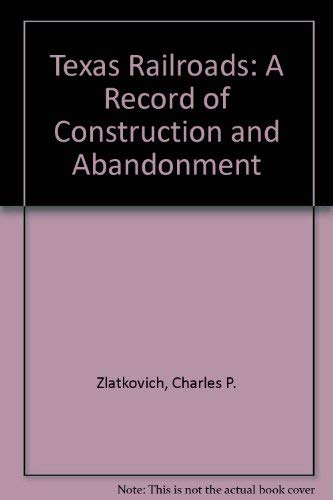 9780877552765: Texas Railroads: A Record of Construction and Abandonment