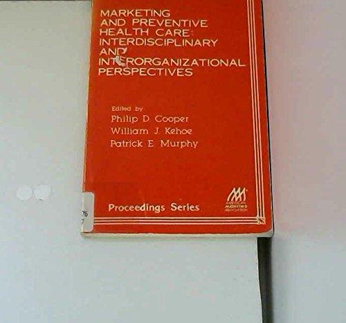 Marketing and preventive health care: Interdisciplinary and: American Marketing Association,