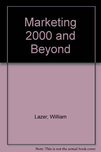 Marketing 2000 and Beyond : Future Perspectives: William Lazer
