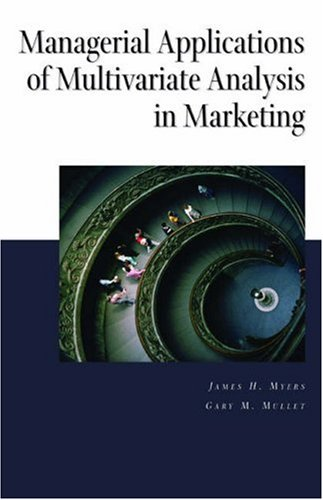 Managerial Applications of Multivariate Analysis in Marketing: James H. Myers;