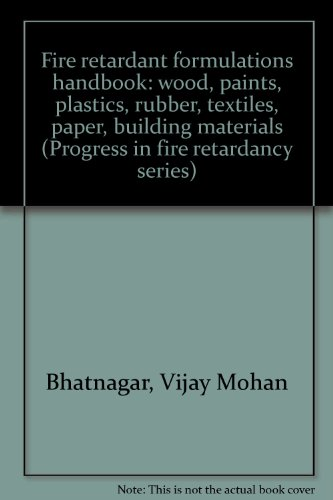 9780877620907: Fire retardant formulations handbook: wood, paints, plastics, rubber, textiles, paper, building materials (Progress in fire retardancy series)