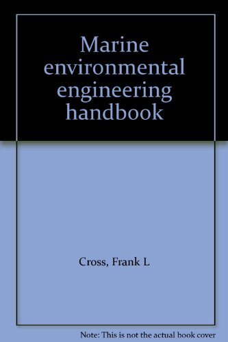 Marine environmental engineering handbook: Frank L Cross