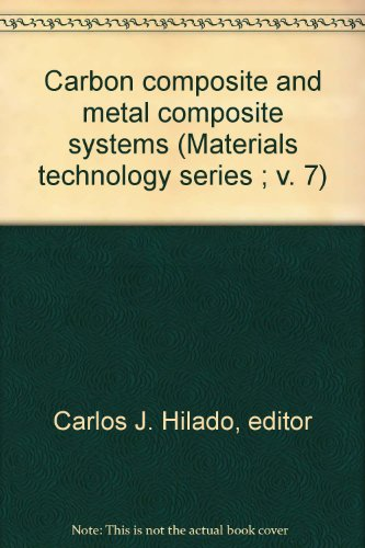 9780877621553: Carbon composite and metal composite systems. Materials technology series Volume Seven