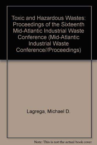Toxic and Hazardous Wastes: Proceedings of the: Michael D. Lagrega