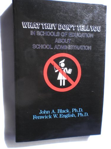 9780877624615: What They Don't Tell You in Schools of Education About School Administration