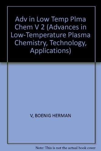 9780877625414: 2: Advances in Low-Temperature Plasma Chemistry: Technology and Application Volume II (ADVANCES IN LOW-TEMPERATURE PLASMA CHEMISTRY, TECHNOLOGY, APPLICATIONS)