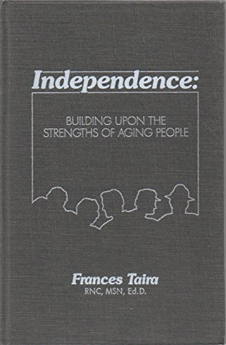 Independence: Building upon the Strengths of Aging People: Taira, Frances