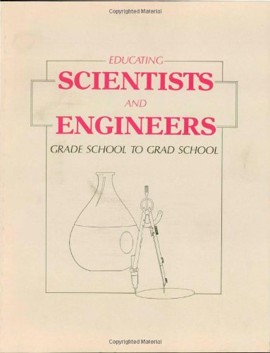9780877626718: Educating Scientists and Engineers: Grade School to Grad School: Grade School to Grad School : Funding for Higher Education, Contractor Documents