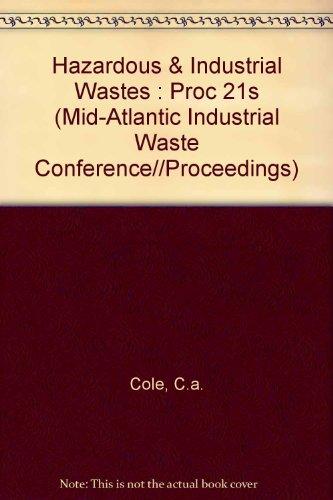 9780877626923: Hazardous and Industrial Waste Proceedings: 21st Mid-Atlantic Conference (MID-ATLANTIC INDUSTRIAL WASTE CONFERENCE//PROCEEDINGS)