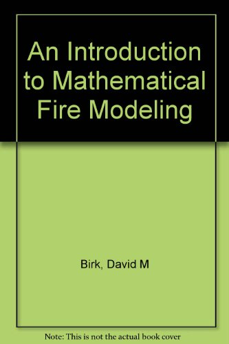 Introduction to Mathematical Fire Modeling, Second Edition: David M. Birk