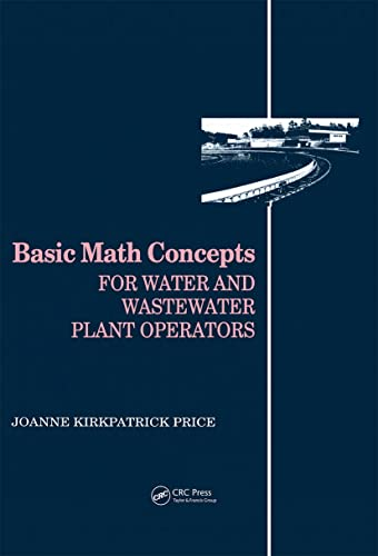 9780877628088: Basic Math Concepts: For Water and Wastewater Plant Operators (Mathematics for Water and Wastewater Treatment Plant Operato)