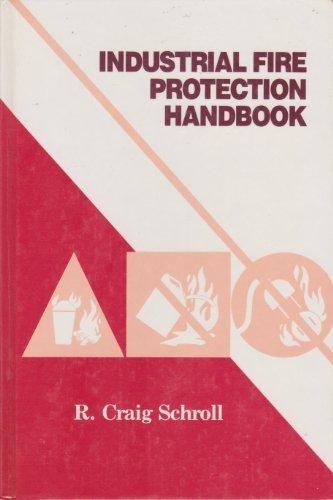Industrial Fire Protection Handbook: R. Craig Schroll