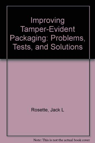 9780877629061: Improving Tamper-Evident Packaging: Problems, Tests and Solutions