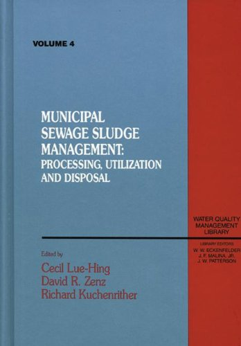 Municipal Sewage Sludge: Management, Processing and Disposal, Volume IV (Water Quality Management Library) (0877629307) by Paul Bishop