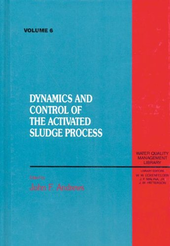 Dynamics and Control of the Activated Sludge Process: Volume VI (Hardback): Paul Bishop