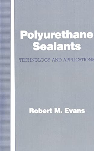 9780877629986: Polyurethane Sealants: Technology & Applications: Technology and Applications