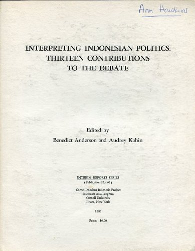 9780877630289: Interpreting Indonesian Politics: Thirteen Contributions to the Debate, 1964-1981 (Interim Reports Series)