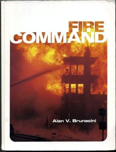 Fire Command: Brunacini, Alan