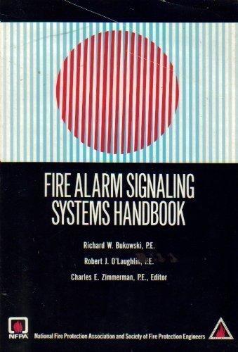 Fire Alarm Signaling Systems Handbook: Richard W. Bukowski