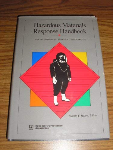 9780877653585: Hazardous materials response handbook: Based on the 1989 editions of NFPA 472, Standard for professional competence of responders to hazardous ... responding to hazardous materials incidents