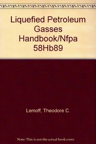 LIQUEFIED PETROLEUM GASES HANDBOOK.: Lemoff, Theodore C.